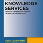 Knowledge Services - A Strategic Framework for the 21st Century Organization