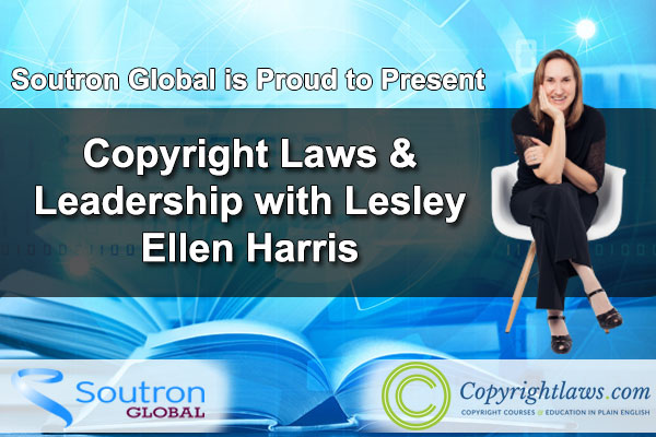 Soutron Global Exclusive Webinar - Copyright Laws and Leadership with Lesley Ellen Harris