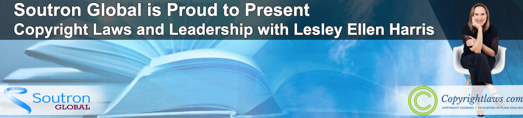 Soutron Global Exclusive Webinar – Copyright Laws and Leadership with Lesley Ellen Harris