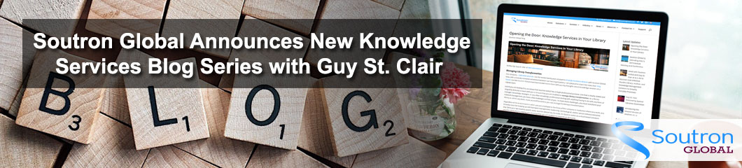 Soutron Global and Guy St. Clair Announce New Knowledge Services Blog Series