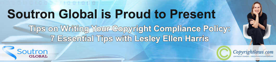 Watch Tips on Writing Your Copyright Compliance Policy: 7 Essential Tips with Lesley Ellen Harris