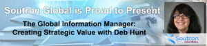 Deb Hunt and The Global Information Manager: Creating Strategic Value - Exclusive Soutron Global Webinar @ GoToWebinar