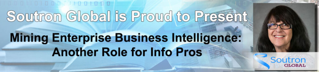 Mining Enterprise Business Intelligence - Another Role for Info Pros with Deb Hunt