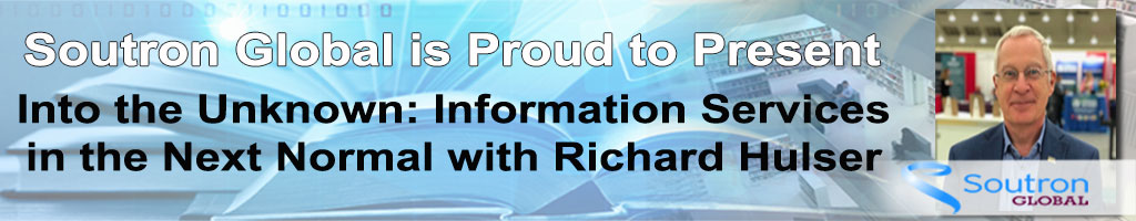 Watch Into the Unknown: Information Management in the Next Normal with Richard Hulser